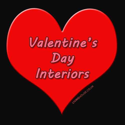 Valentines Inspired Interiors - livinghouse.co.uk