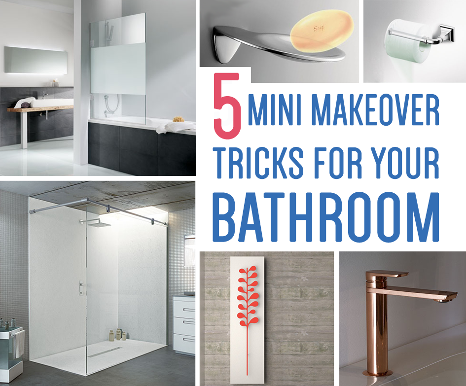 5 Mini Makeover Tricks for your Bathroom - livinghouse.co.uk