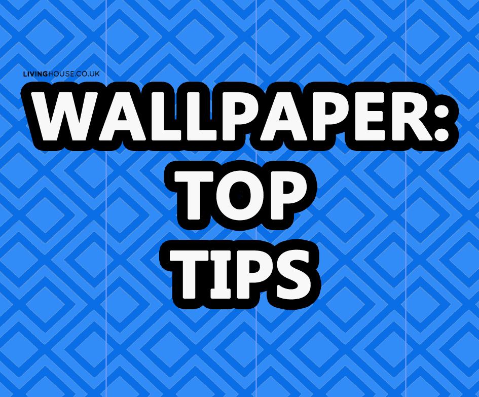 Wallpaper top tips livinghouse blog - Tips finding best wallpaper ...